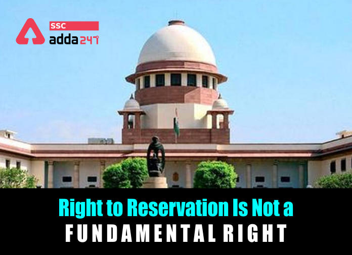 Right to Reservation Is Not a Fundamental Right: Know All Details_40.1