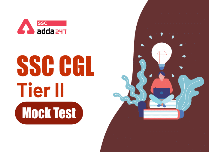 SSC CGL Tier II Mock Tests: Prepare For SSC CGL Tier-II with Prime Test Series_40.1