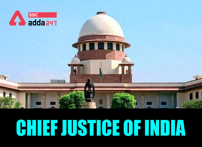 Chief Justice of India: Former CJI's, Role and Eligibility_40.1