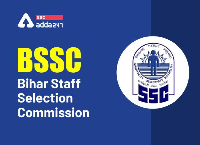 BSSC: बिहार कर्मचारी चयन आयोग ; पद, चयन प्रक्रिया इत्यादि_40.1