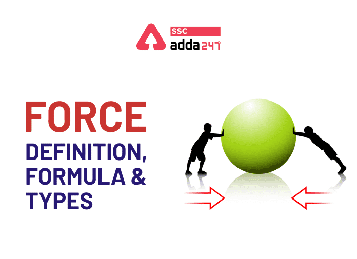 Force: Definition, Unit, Formula, Effects And Types_40.1