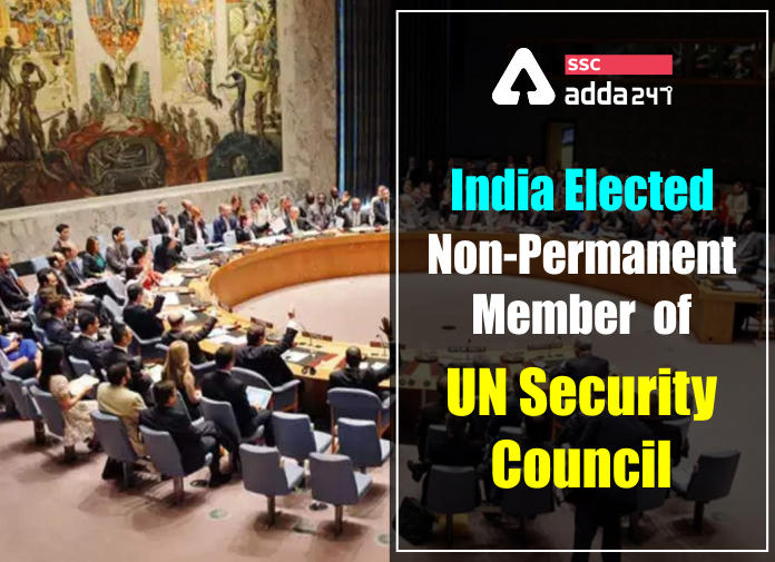 India Elected Non-Permanent Member of UN Security Council: Criteria and Opportunities For India_40.1
