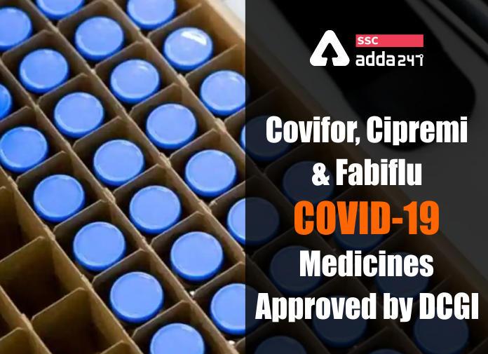 Covifor, Cipremi and Fabiflu: COVID-19 Medicines approved by DCGI_40.1