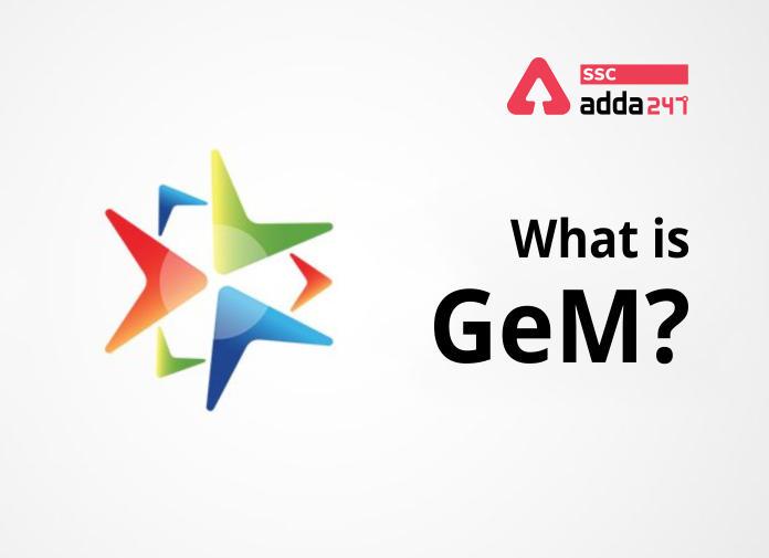 GeM क्या है? सार्वजनिक खरीद, लाभ, पंजीकरण प्रक्रिया_40.1