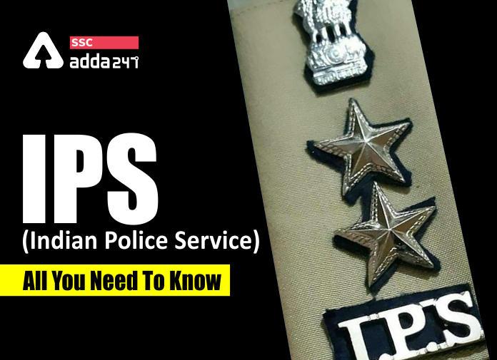 IPS भारतीय पुलिस सेवा परीक्षा, पात्रता, चयन प्रक्रिया और जॉब प्रोफाइल_40.1