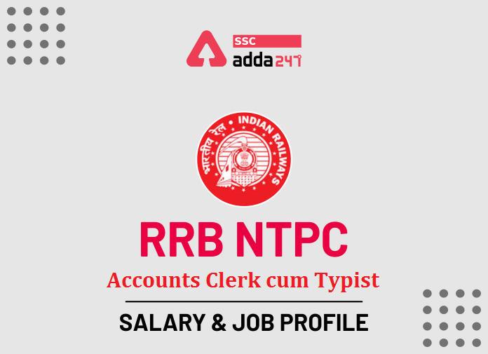 RRB NTPC Accounts Clerk cum Typist Salary & Job Profile_40.1