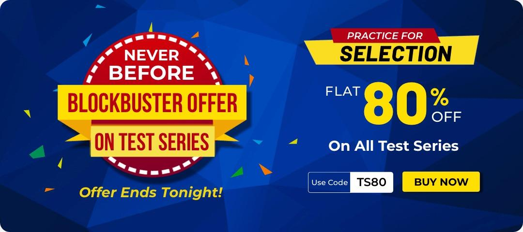 Never Before Blockbuster Offer on Test Series: Flat 80% Off only for Today   Code: TS80_40.1