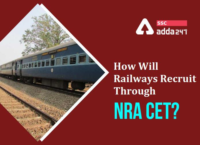 How Will Railways Recruit Through NRA CET?_40.1