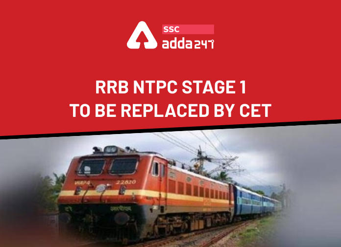 RRB NTPC Stage 1 To Be Replaced By CET: All You Need To Know_40.1