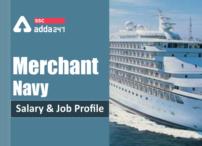 Merchant Navy Salary in India : Complete details about Salary 2021_40.1