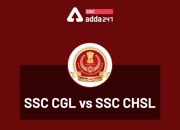 SSC CGL vs SSC CHSL: Differences Between SSC CGL and SSC CHSL_40.1