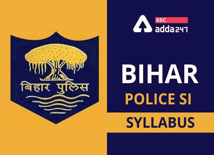 Bihar Police SI Exam: Check Syllabus and Exam Pattern_40.1