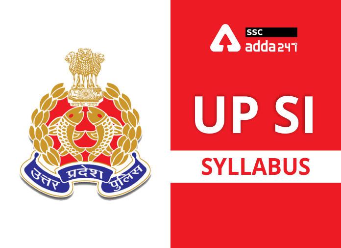 UP Police SI Syllabus 2021: Check UP SI Exam Pattern & Detailed Syllabus_40.1