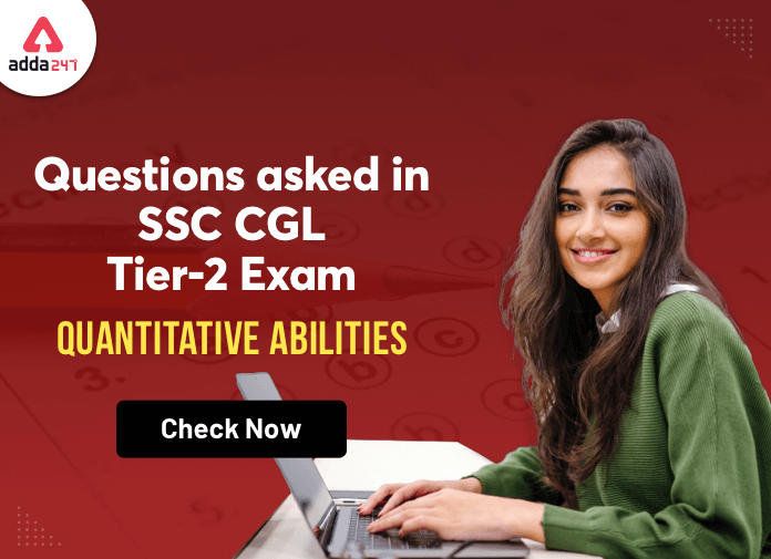 Questions Asked In Previous Year SSC CGL Tier 2 Exam : Quant_40.1