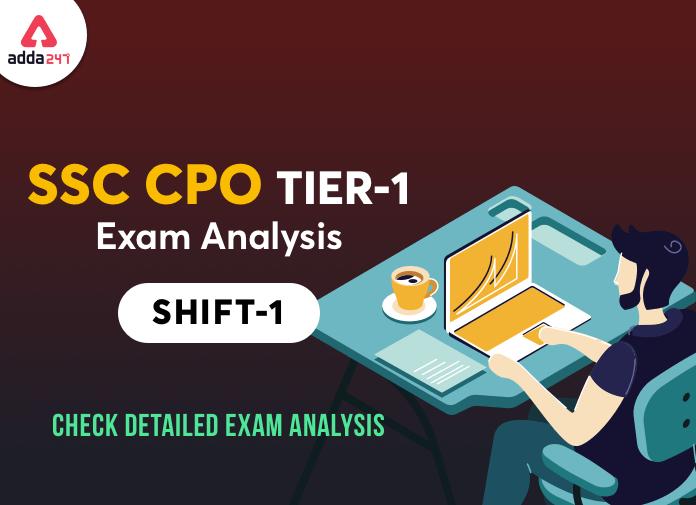 SSC CPO Tier 1 Exam Analysis Shift 1: Check SSC CPO Exam Analysis Now_40.1