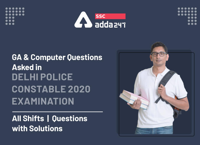GA And Computer Questions Asked In Delhi Police Constable Exam : All Shifts | 250+ Questions With Solution_40.1