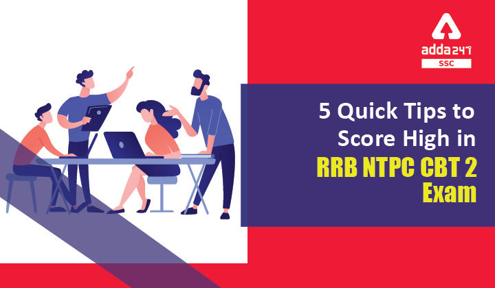 5 Quick Tips to Score High in RRB NTPC CBT 2 Exam_40.1