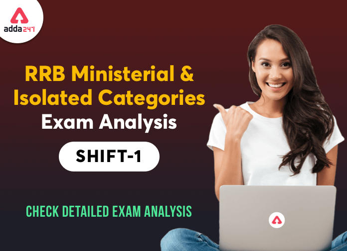 RRB Ministerial and Isolated Categories Shift 1 Exam Analysis 15th December : Check RRB Exam Analysis_40.1