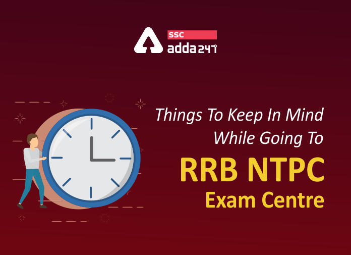 Things To Keep In Mind While Going To RRB NTPC Exam Centre_40.1