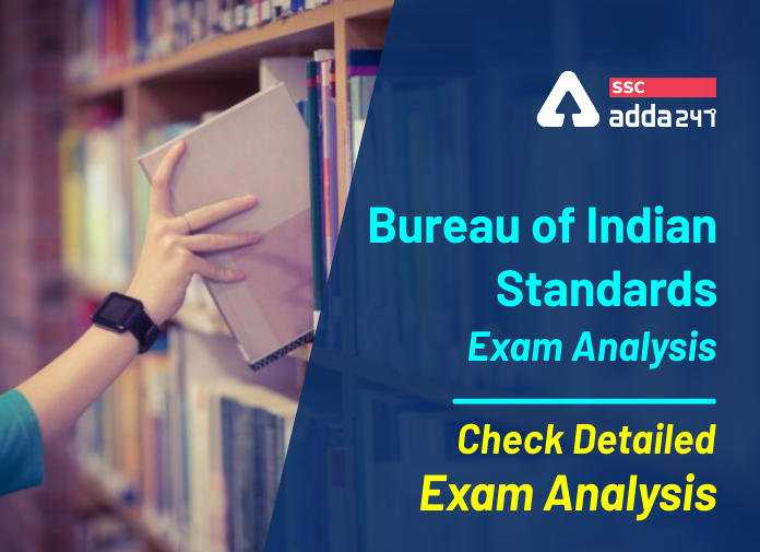 Bureau of Indian Standards Exam Analysis | Check Detailed Exam Analysis_40.1