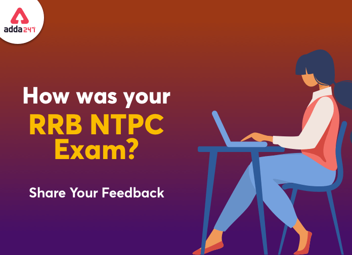 How Was Your RRB NTPC CBT 1 Exam? Share Your Feedback_40.1