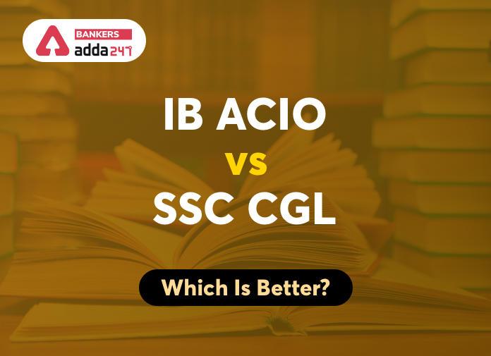 IB ACIO vs SSC CGL-Which Is Better?_40.1