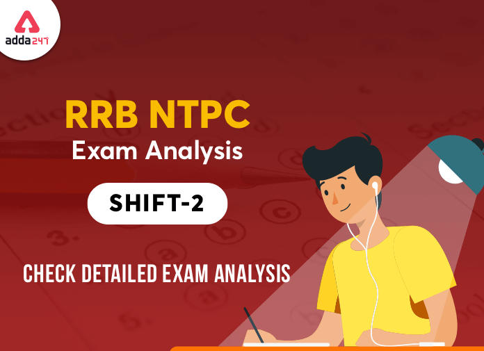 RRB NTPC Exam Analysis 2nd Shift for 29 Dec 2020 : Today RRB NTPC Exam Review_40.1
