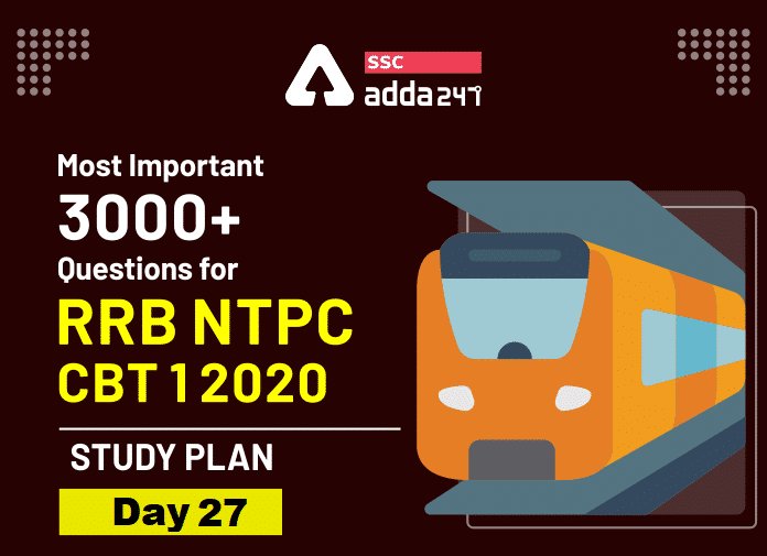 Day 27 | Most Important 3000+ Questions for RRB NTPC 2020 : Study Plan | Attempt Now_40.1