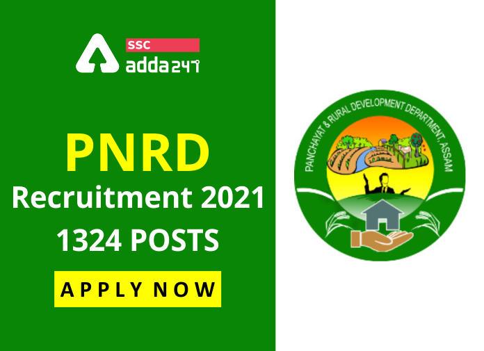 PNRD Assam Various Vacancy Recruitment 2021: Apply Online for 1324 Posts_40.1