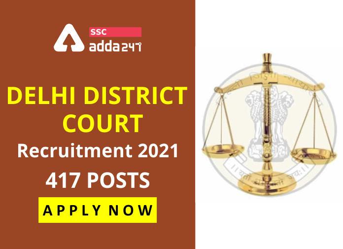 Delhi District Court Recruitment 2021: Apply Online for 417 Posts_40.1