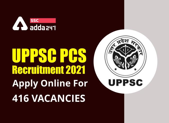 UPPSC PCS Recruitment 2021: Apply Online for 416 Vacancies @uppsc.up.nic.in_40.1