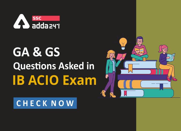 GA & GS questions asked in IB ACIO Exam: 18th February_40.1