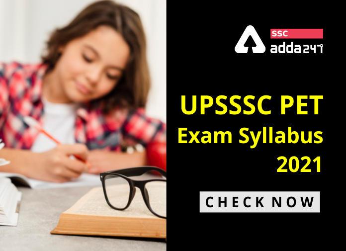 UPSSSC PET Exam Syllabus : Check Detailed UPSSSC Syllabus 2021_40.1