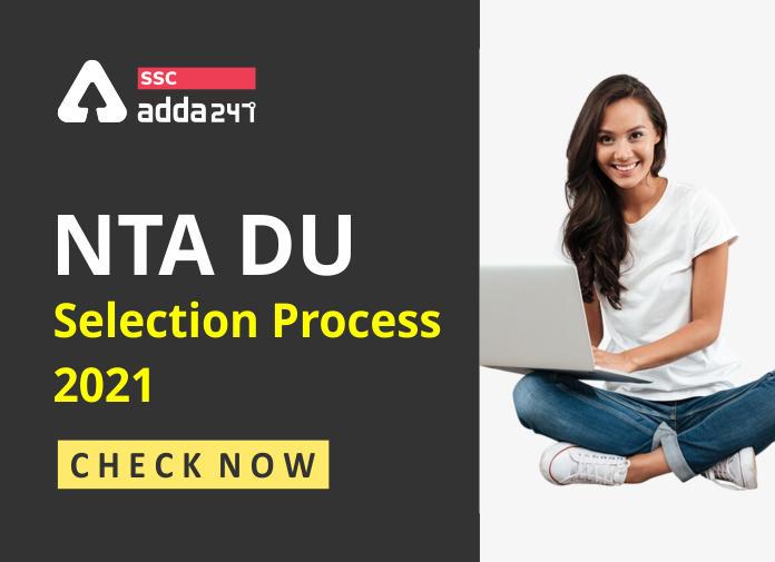 NTA Delhi University Non 2021 Selection Process: Check Now_40.1