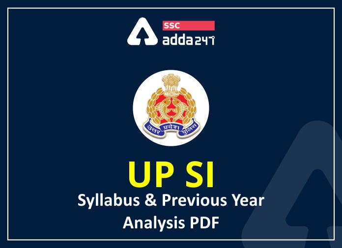 UP SI 2021 Detailed Syllabus & Previous Year Exam Analysis: Download Free PDF Now_40.1