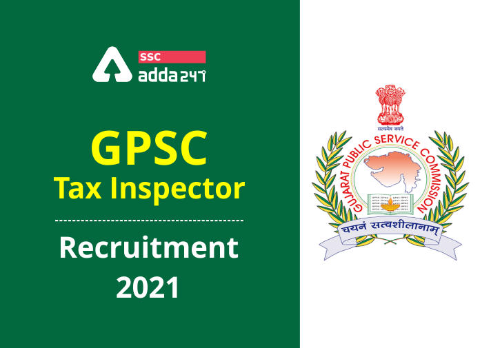 GPSC Tax Inspector Recruitment 2021: Apply Now for 243 Vacancies_40.1