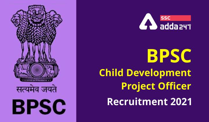 BPSC Child Development Project Officer Recruitment 2021: Few Days Left to Apply Online_40.1