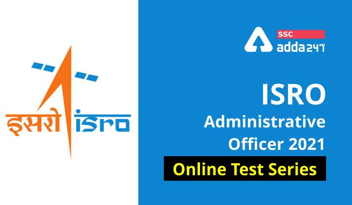 ISRO Administrative Officer 2021 Online Test Series_40.1