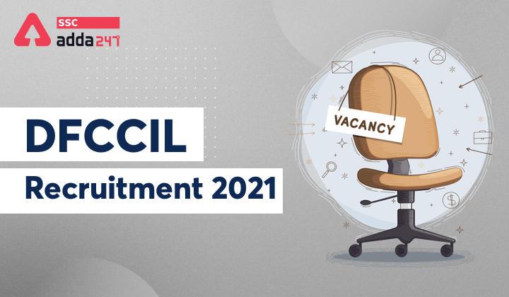 DFCCIL Recruitment 2021 : Recruitment for Jr Executive Jobs_40.1