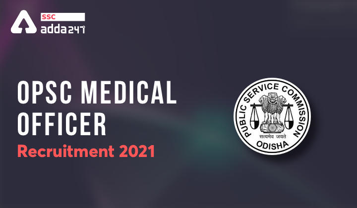 OPSC Medical Officer Recruitment 2021 : Check All Details Here_40.1