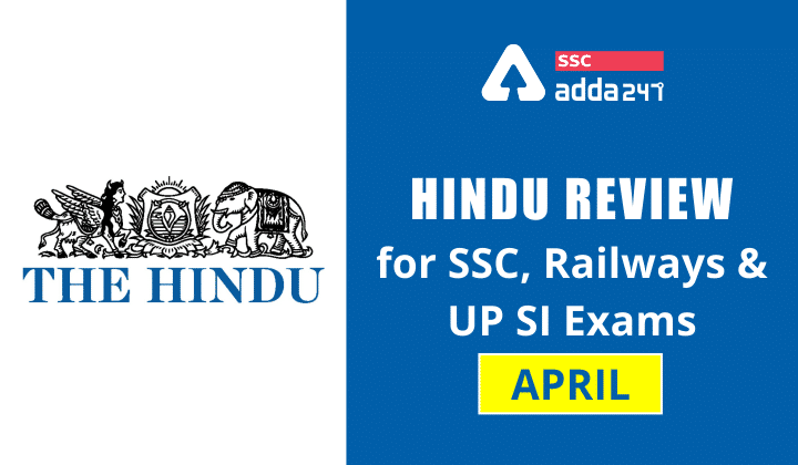 April Current Affairs 2021: Hindu Review For SSC, Railways & UP SI Exams_40.1
