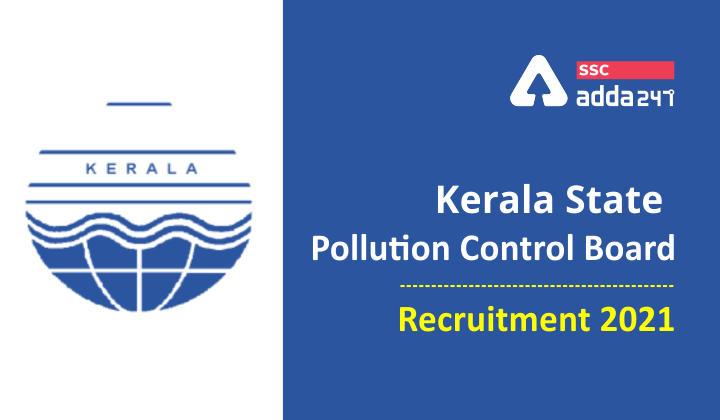 Kerala State Pollution : Kerala State Pollution Control Board Recruitment 2021_40.1