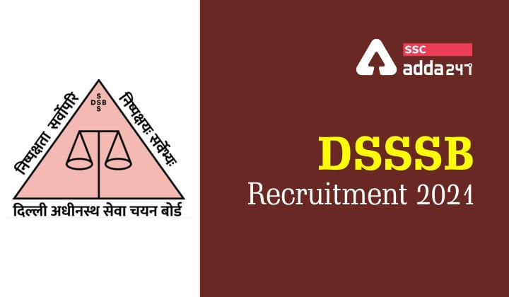 DSSSB Recruitment 2021 : DSSSB Recruitment Notification 2021_40.1