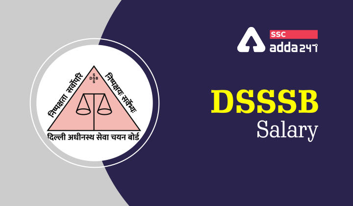 DSSSB Salary : DSSSB Salary 2021 Check post-wise Salary_40.1