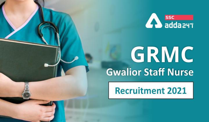 GRMC Gwalior Staff Nurse Recruitment 2021: Notification Out_40.1
