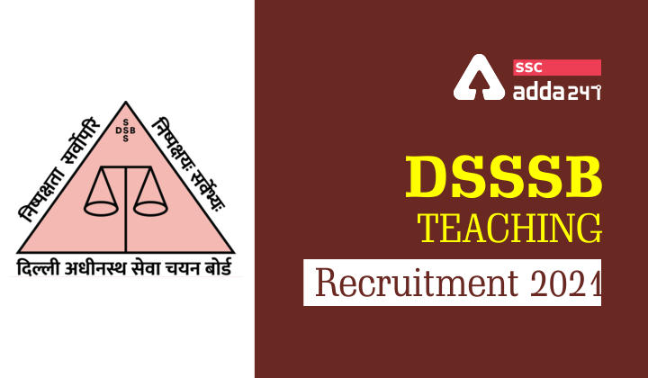 DSSSB Teaching Recruitment 2021: Notification Out for 13000 Vacancies_40.1