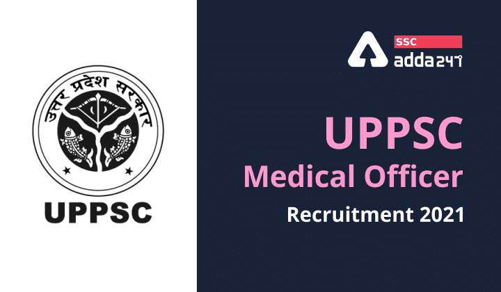 UPPSC Medical Officer Recruitment 2021: Notification For 3620 Vacancies_40.1