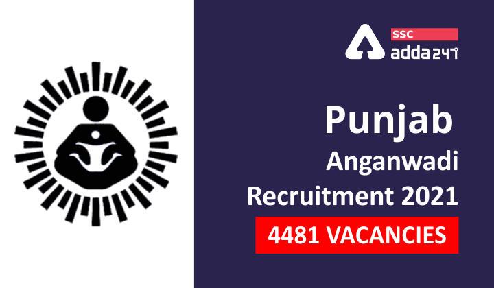 Punjab Anganwadi Recruitment 2021: Notification Out for 4481_40.1
