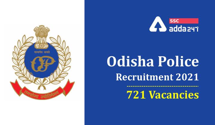 Odisha Police Recruitment 2021 : 721 Vacancies for SI, Constable posts_40.1