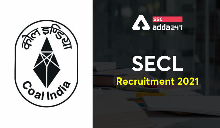 SECL Recruitment 2021: South Eastern Coalfields Limited (SECL) Check Now_40.1